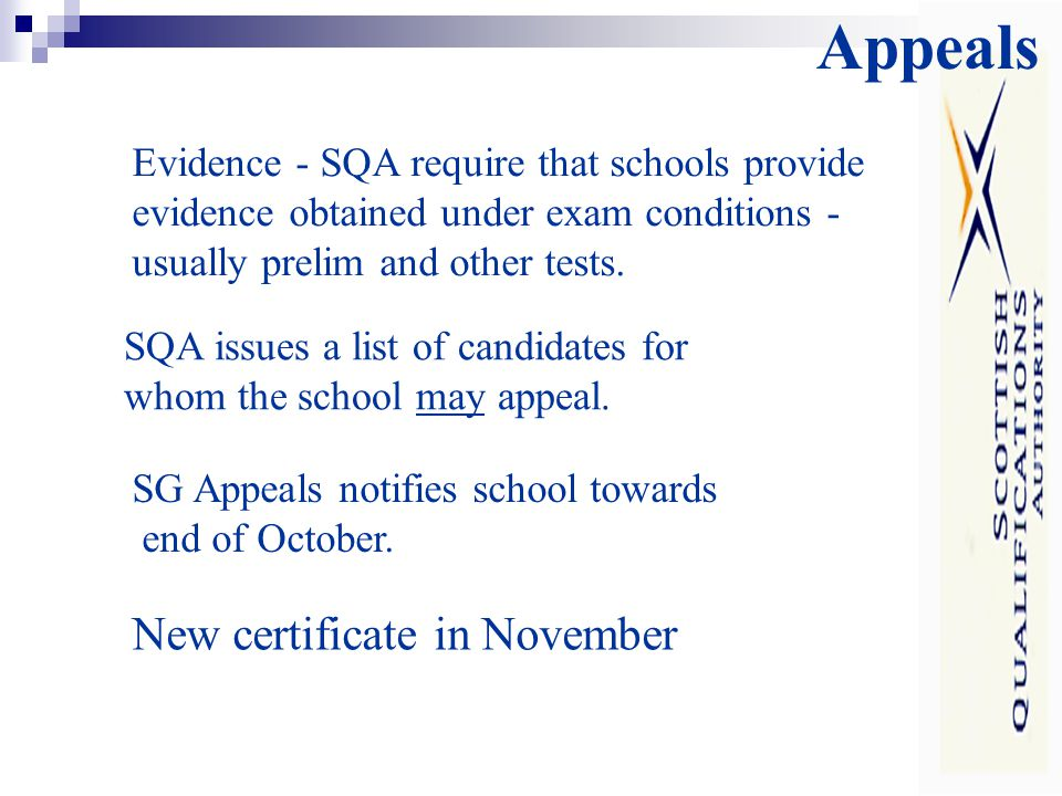 Appeals Evidence - SQA require that schools provide evidence obtained under exam conditions - usually prelim and other tests.