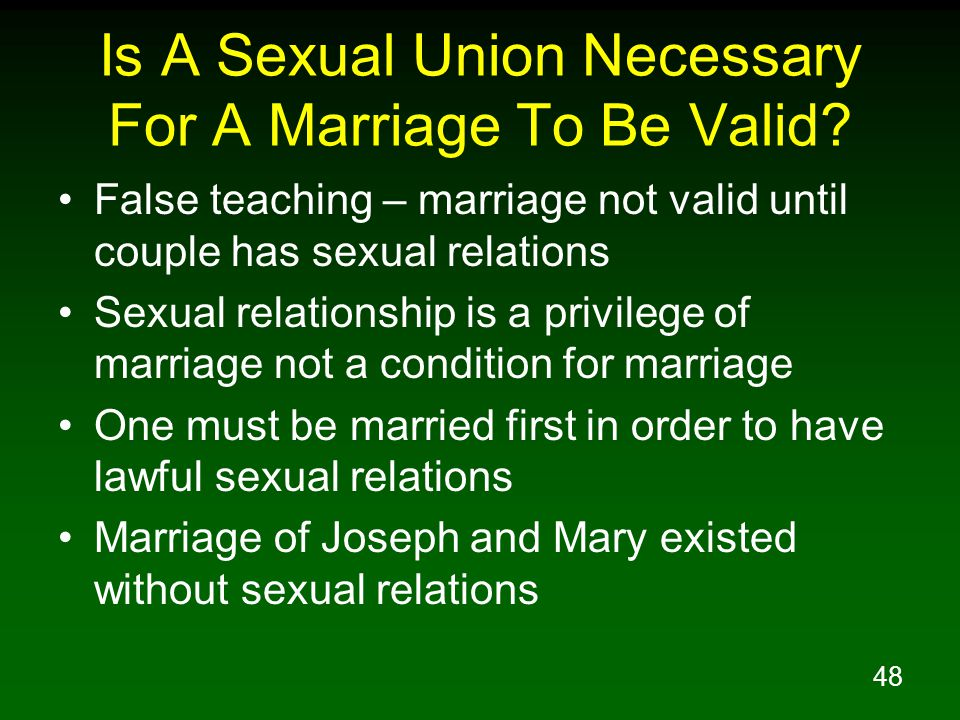 48 Is A Sexual Union Necessary For A Marriage To Be Valid.