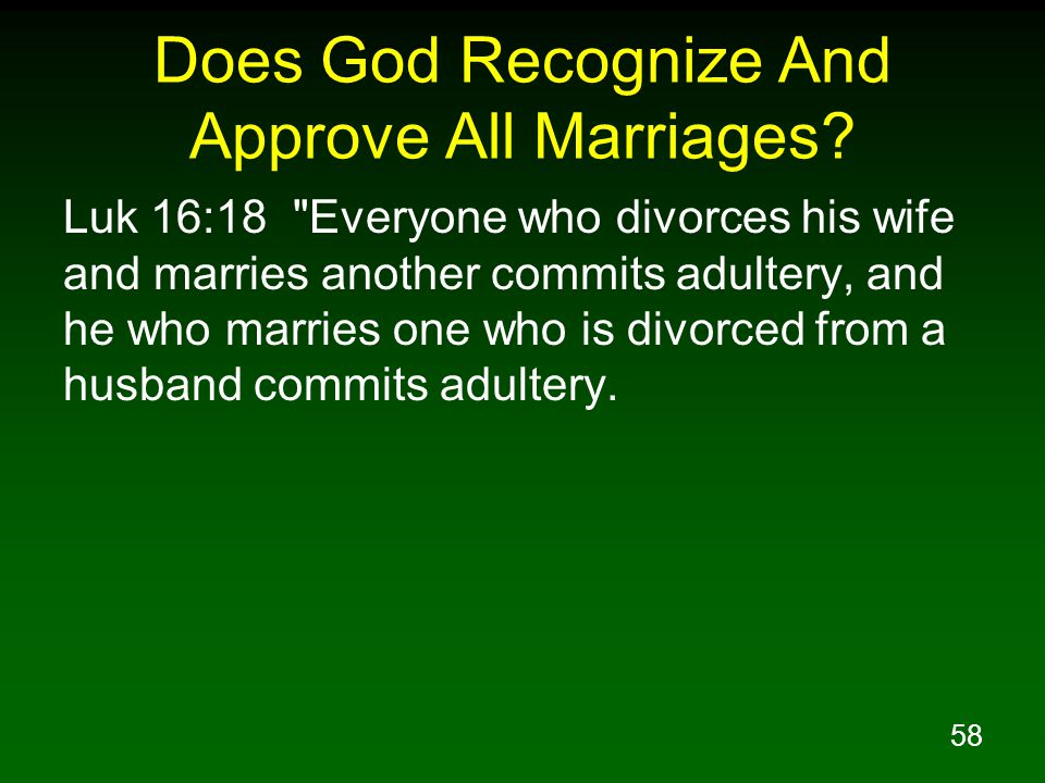 58 Does God Recognize And Approve All Marriages.
