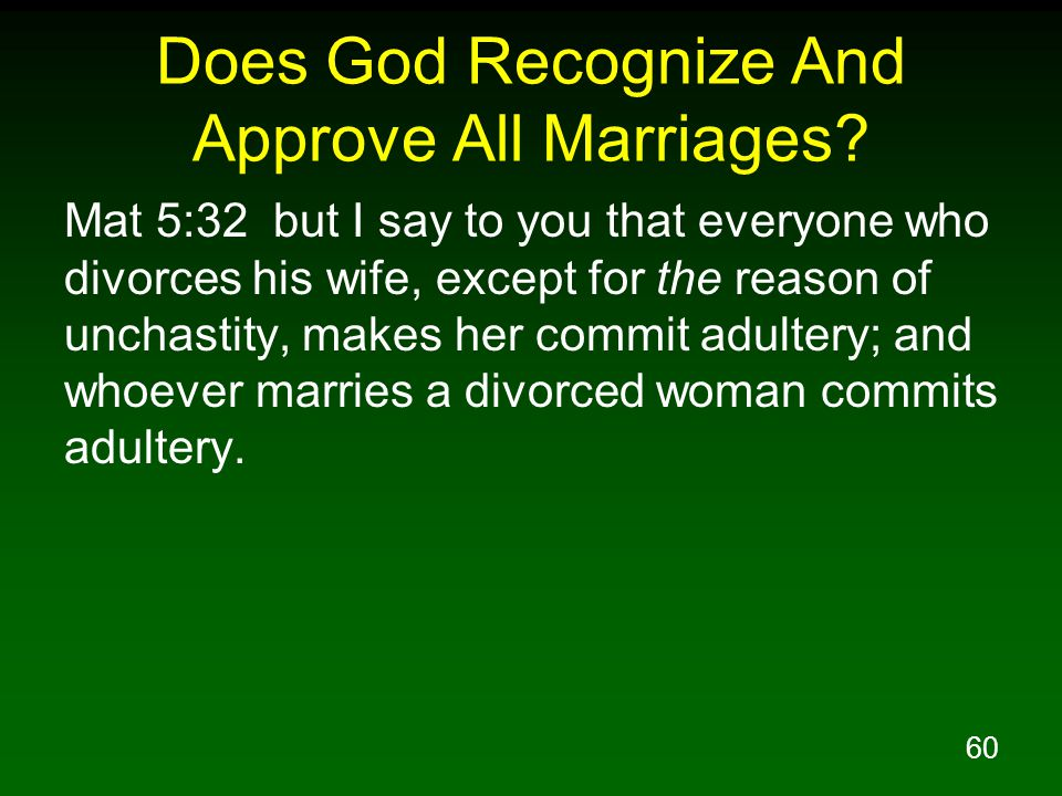 60 Does God Recognize And Approve All Marriages.
