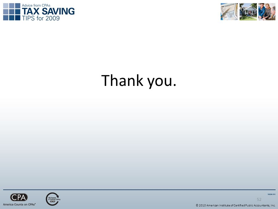 Thank you. 52 © 2010 American Institute of Certified Public Accountants, Inc.