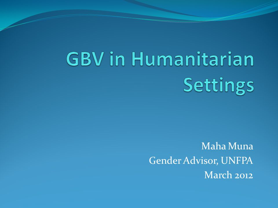 Maha Muna Gender Advisor, UNFPA March 2012