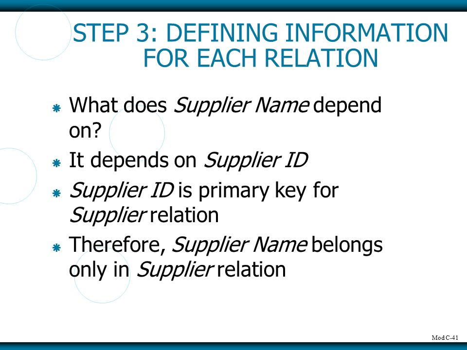 Mod C-41 STEP 3: DEFINING INFORMATION FOR EACH RELATION  What does Supplier Name depend on.