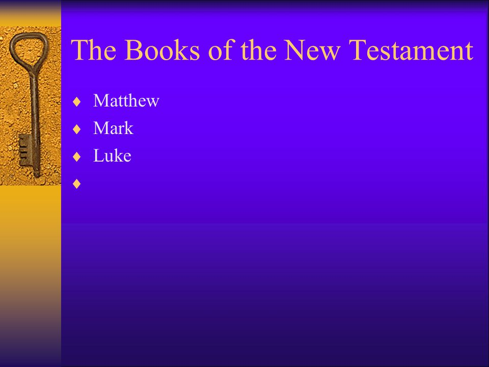 The Books of the New Testament  Matthew  Mark  Luke 