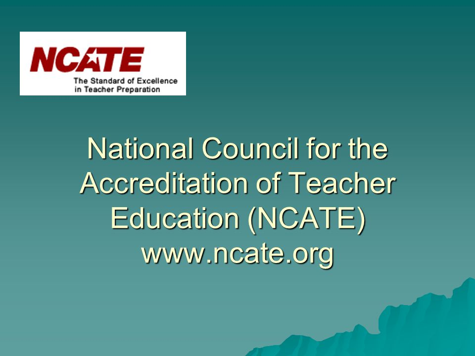 National Council for the Accreditation of Teacher Education (NCATE)