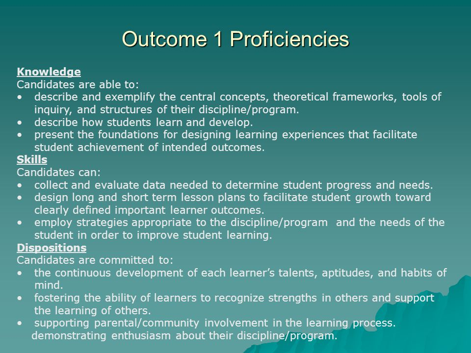 Outcome 1 Proficiencies Knowledge Candidates are able to: describe and exemplify the central concepts, theoretical frameworks, tools of inquiry, and structures of their discipline/program.