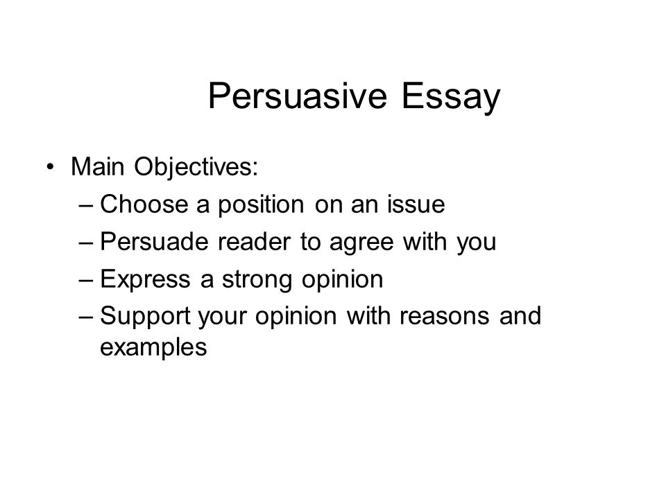 persuasive goal essay Obviously, the goal of any persuasive speech is to persuade the readers of something by using strong arguments and by presenting your point of view well the skill of crafting great persuasive speech outline can benefit you greatly even later in life when you will need to persuade someone to support your point of view.