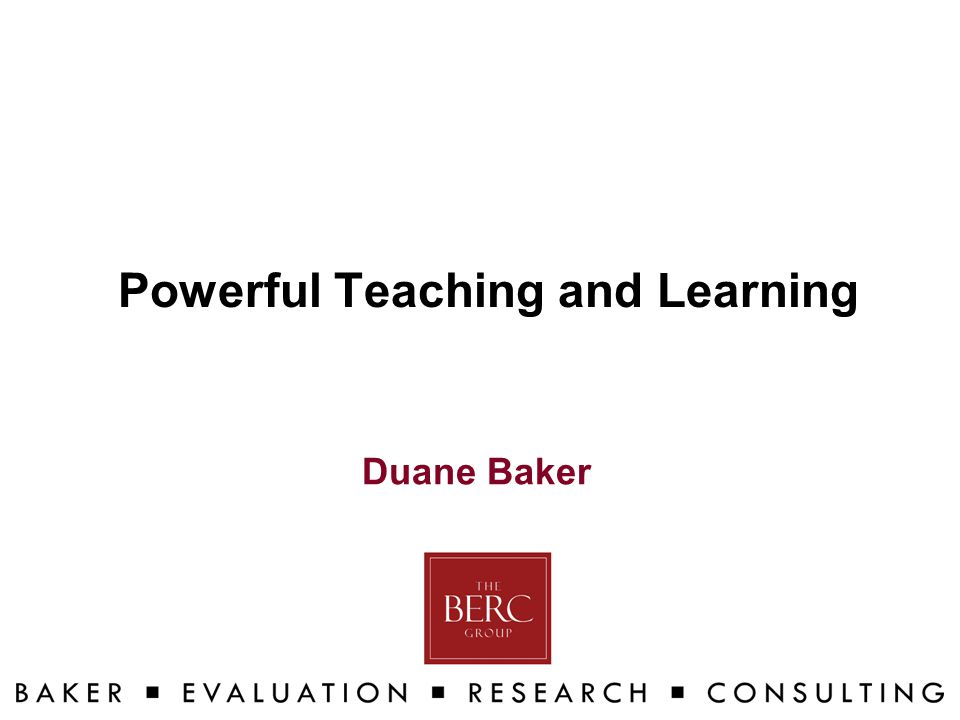Powerful Teaching and Learning Duane Baker