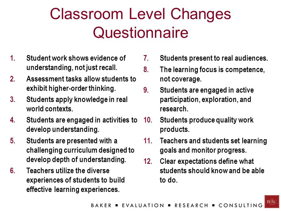 Classroom Level Changes Questionnaire 1.Student work shows evidence of understanding, not just recall.