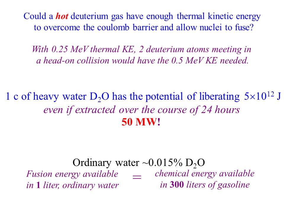 Could a hot deuterium gas have enough thermal kinetic energy to overcome the coulomb barrier and allow nuclei to fuse.