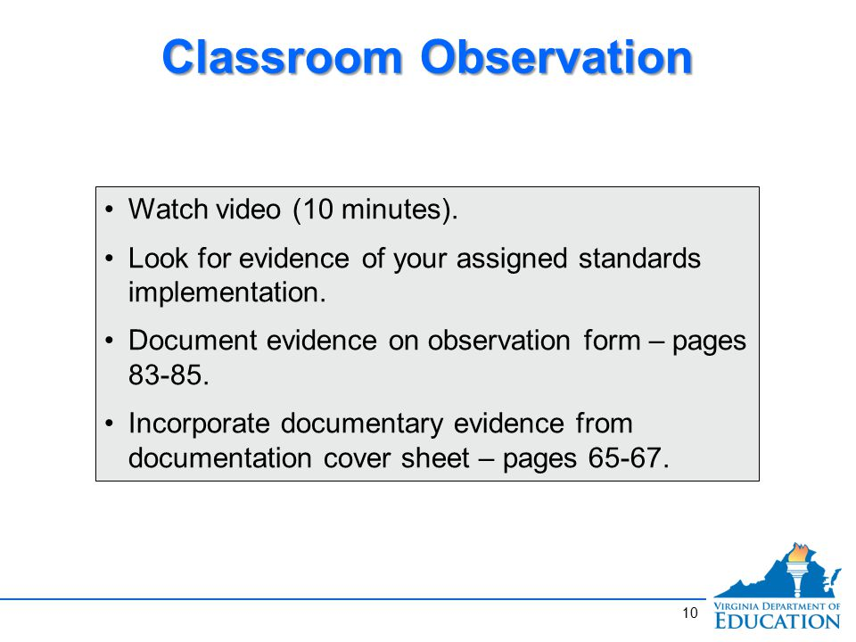 10 Classroom Observation Watch video (10 minutes).