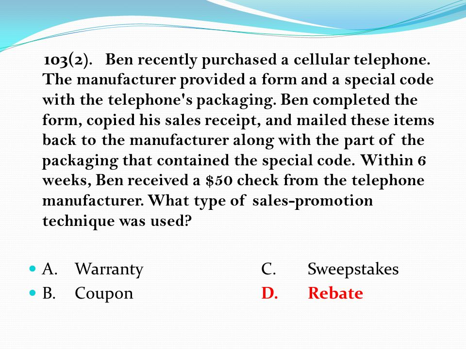 103(2 ). Ben recently purchased a cellular telephone.