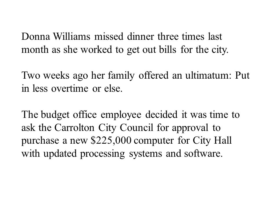 Donna Williams missed dinner three times last month as she worked to get out bills for the city.