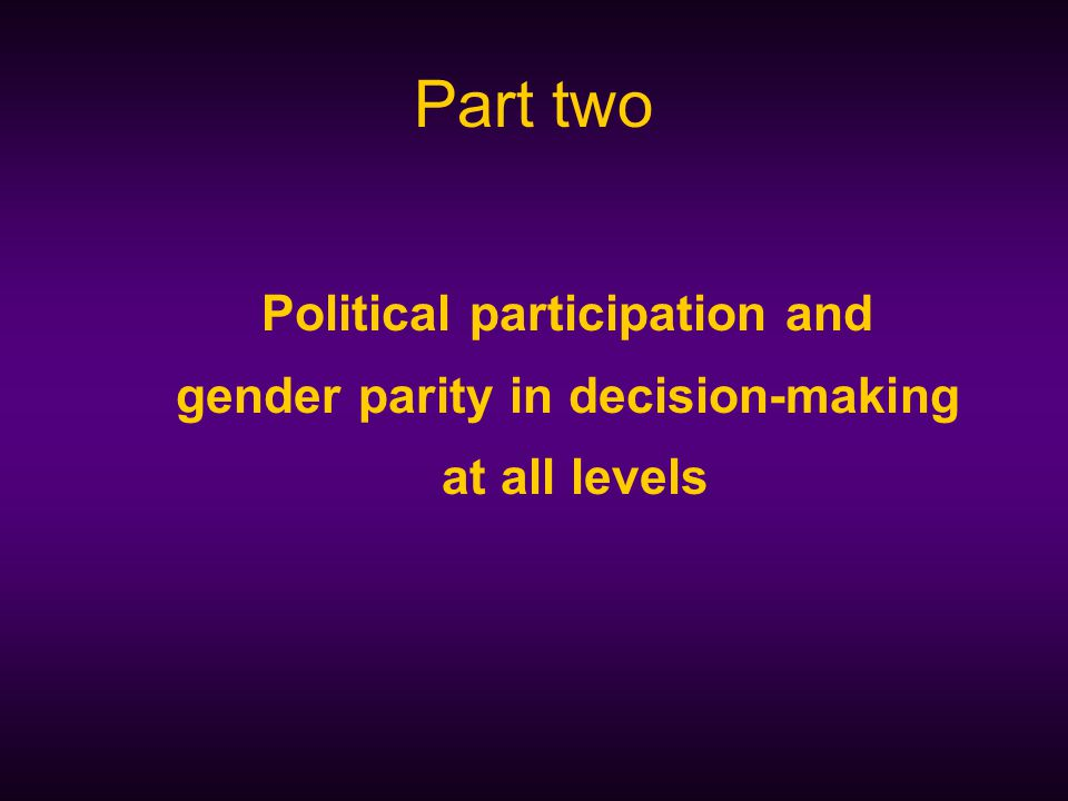 Part two Political participation and gender parity in decision-making at all levels