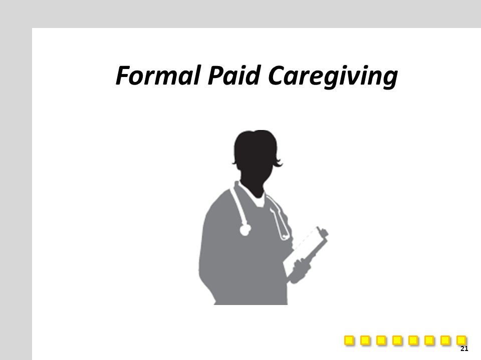 Formal Paid Caregiving 21
