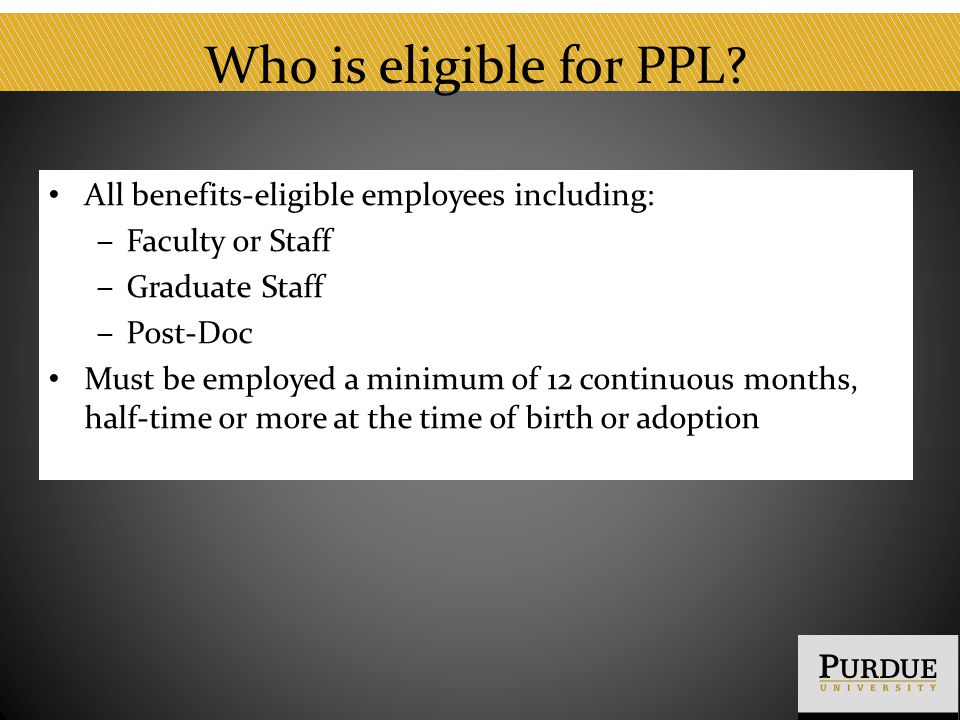 Who is eligible for PPL.