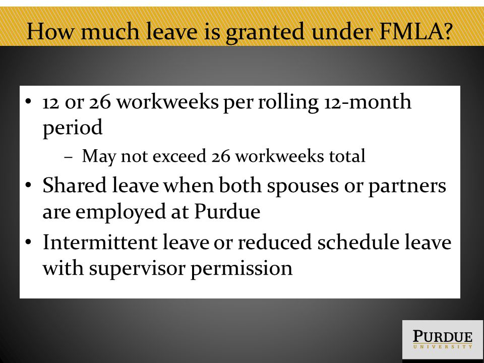 How much leave is granted under FMLA.