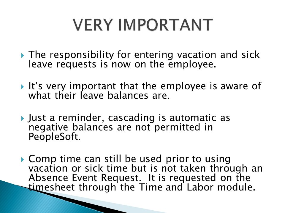  The responsibility for entering vacation and sick leave requests is now on the employee.