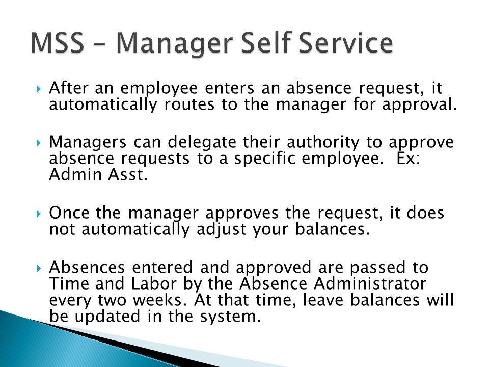  After an employee enters an absence request, it automatically routes to the manager for approval.