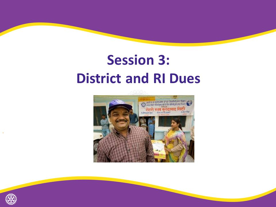 Session 3: District and RI Dues