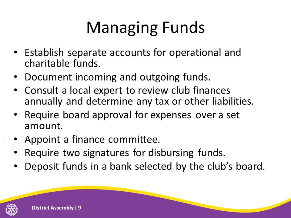 Managing Funds Establish separate accounts for operational and charitable funds.