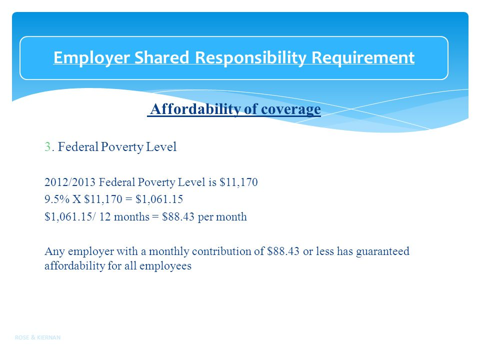 Employer Shared Responsibility Requirement Affordability of coverage 3.