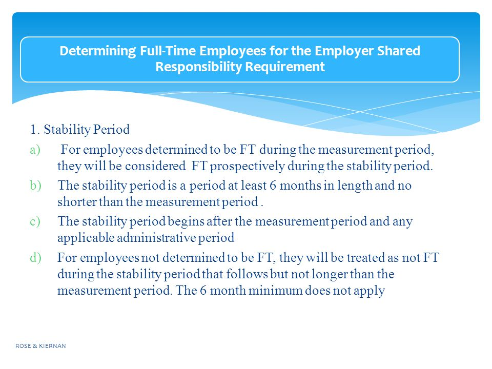 Determining Full-Time Employees for the Employer Shared Responsibility Requirement 1.