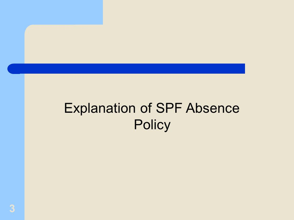 3 Explanation of SPF Absence Policy