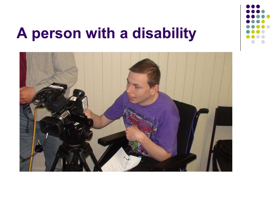 A person with a disability