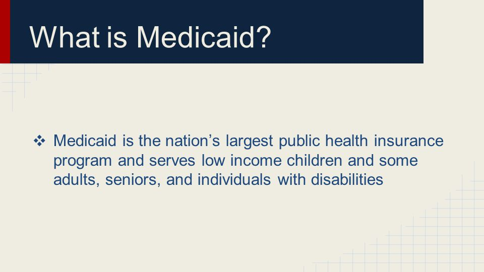 What is Medicaid.