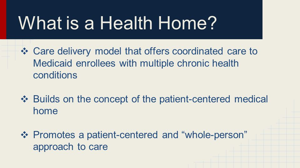 What is a Health Home.