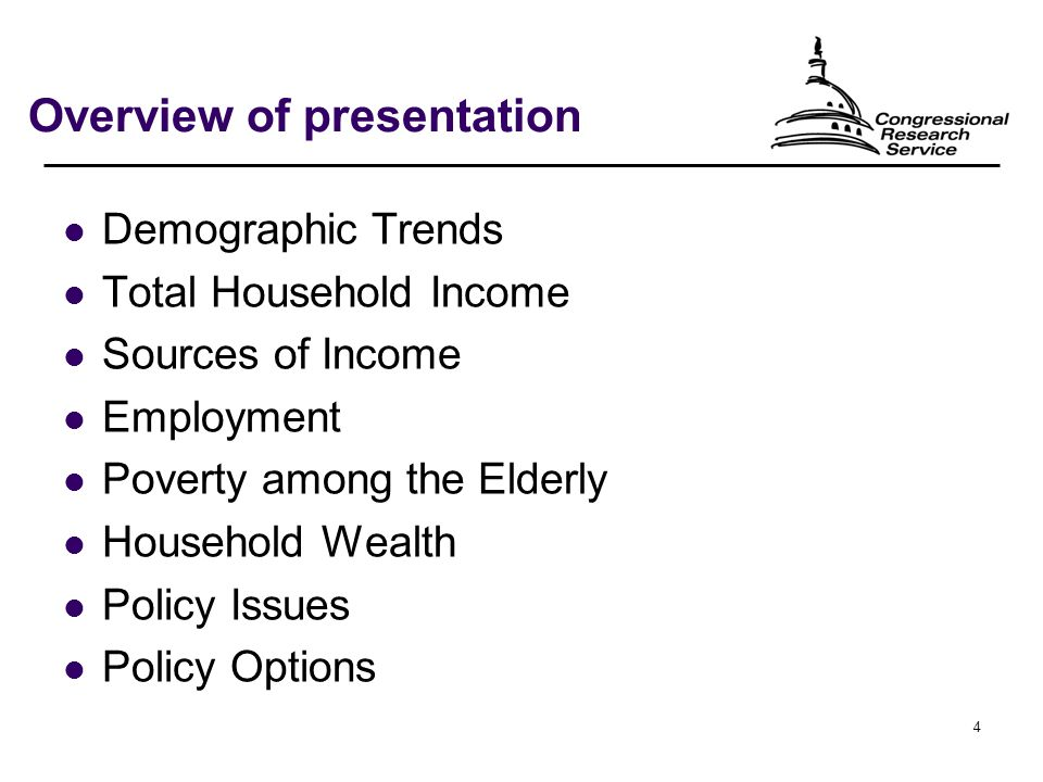 4 Overview of presentation Demographic Trends Total Household Income Sources of Income Employment Poverty among the Elderly Household Wealth Policy Issues Policy Options