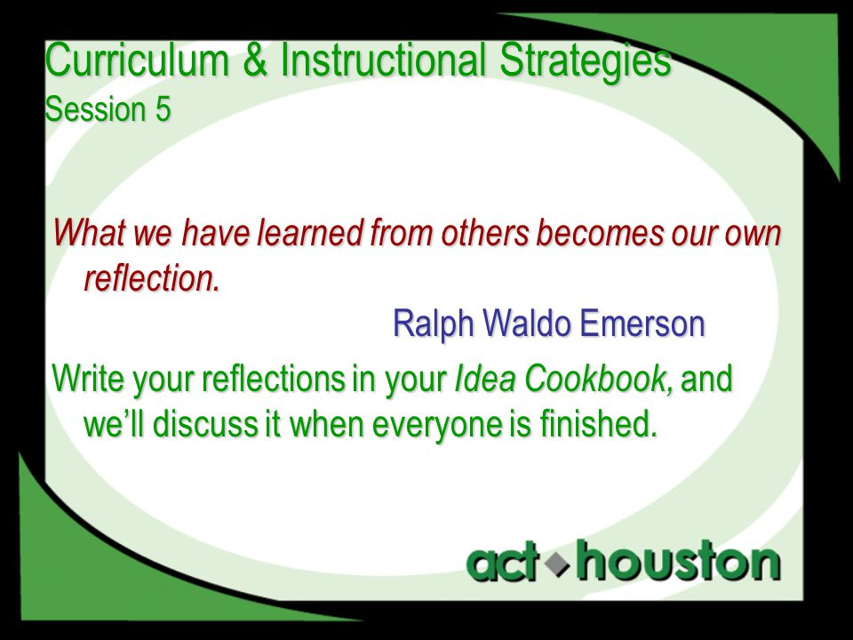 Curriculum Instructional Strategies Session 5 What We Have Learned