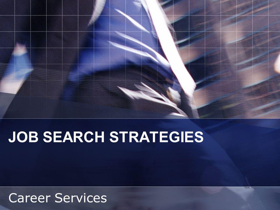 JOB SEARCH STRATEGIES Career Services