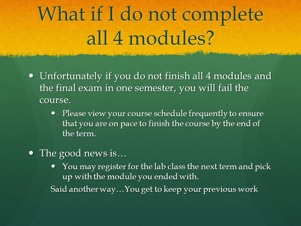 What if I do not complete all 4 modules.
