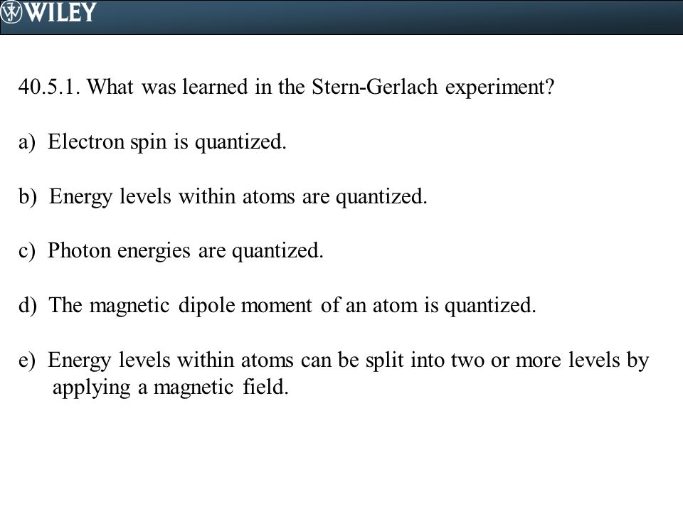 What was learned in the Stern-Gerlach experiment.