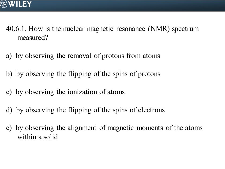 How is the nuclear magnetic resonance (NMR) spectrum measured.