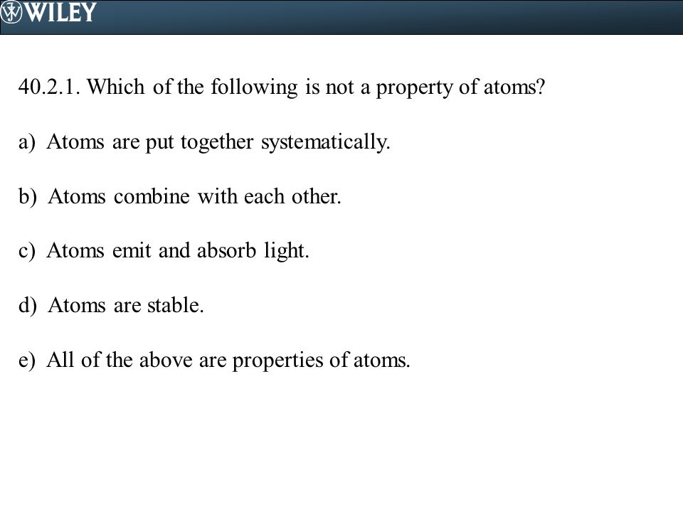 Which of the following is not a property of atoms.