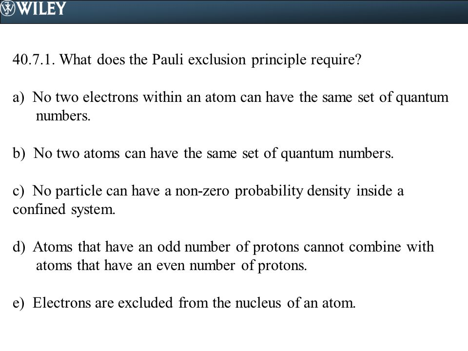 What does the Pauli exclusion principle require.