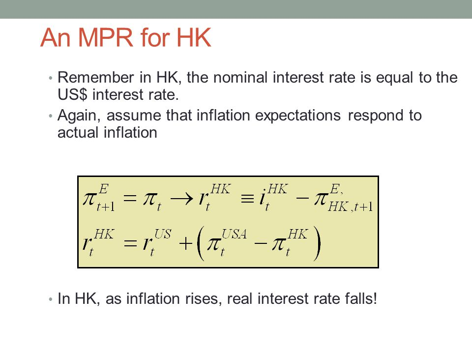 An MPR for HK Remember in HK, the nominal interest rate is equal to the US$ interest rate.