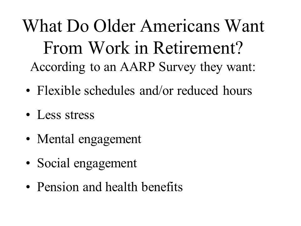 What Do Older Americans Want From Work in Retirement.