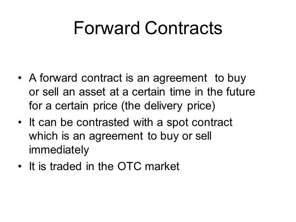 Forward And Futures Forward Contracts A Forward Contract Is An