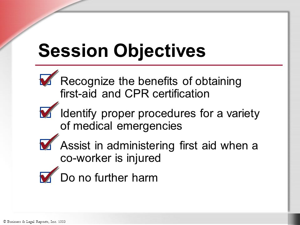 Basic First Aid Business Legal Reports Inc Session Objectives