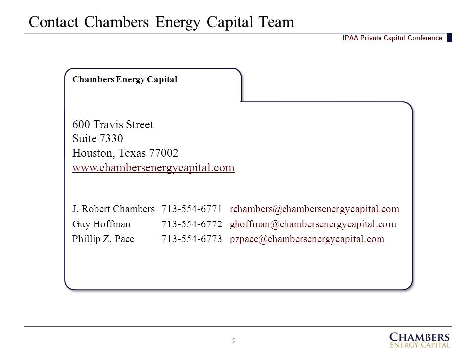 Chambers Energy Capital Contact Chambers Energy Capital Team 9 IPAA Private Capital Conference