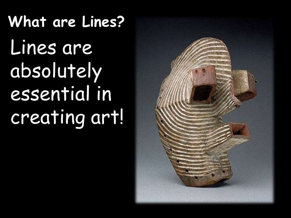 What are Lines Lines are absolutely essential in creating art!