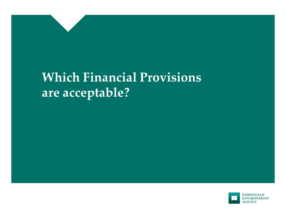 Which Financial Provisions are acceptable