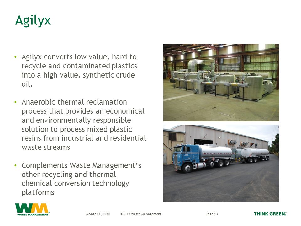Agilyx Agilyx converts low value, hard to recycle and contaminated plastics into a high value, synthetic crude oil.