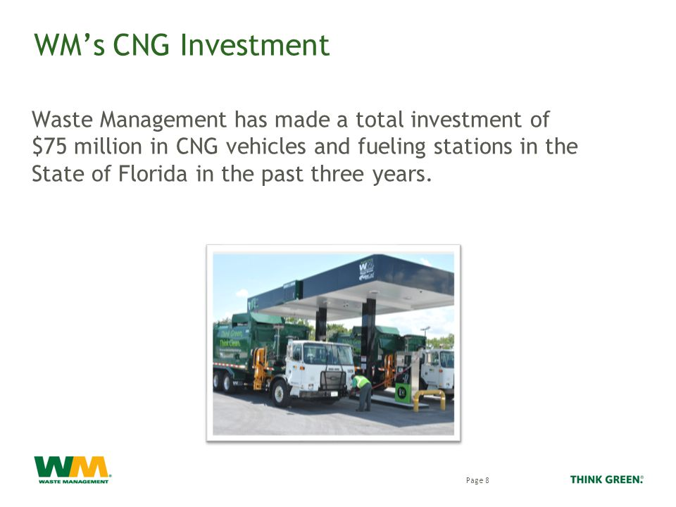WM's CNG Investment Waste Management has made a total investment of $75 million in CNG vehicles and fueling stations in the State of Florida in the past three years.