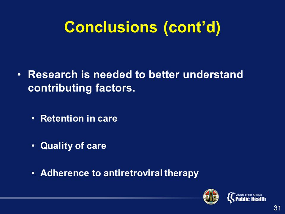 Conclusions (cont'd) Research is needed to better understand contributing factors.