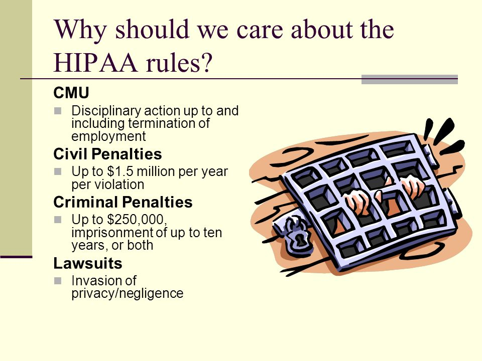 Why should we care about the HIPAA rules.